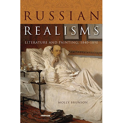 Russian Realisms: Literature and Painting, 1840-1890