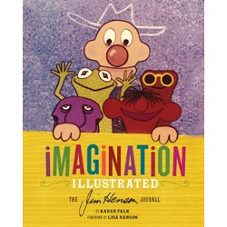 Imagination Illustrated: The Jim Henson Journals