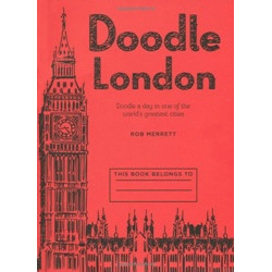 Doodle London: Doodle a day in one of the greatest cities in the world (Уценка)