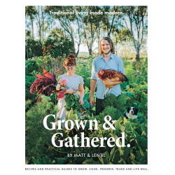 Grown & Gathered: Traditional Living Made Modern