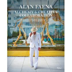 Alan Faena: Alchemy and Creative Collaboration: Architecture, Design, Art