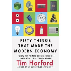 Fifty Things that Made the Modern Economy (Уценка)