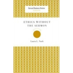 Ethics Without The Sermon (HBR Classics)