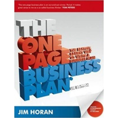 The One Page Business Plan. The Fastest, Easiest Way to Write a Business Plan + CD