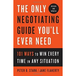 The Only Negotiating Guide You'll Ever Need: 101 Ways to Win Every Time in Any Situation (Уценка)