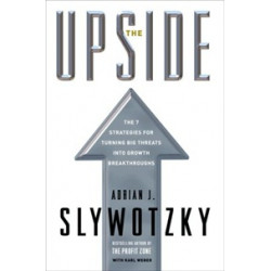 The Upside. The Strategies for Turning Big Threats into Growth Breakthroughs (Уценка)