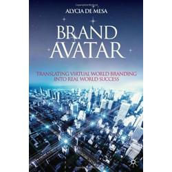 Brand Avatar: Translating Virtual World Branding into Real World Success
