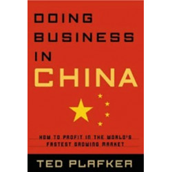 Doing Business in China: How to Profit in the World's Fastest Growing Market (Уценка)