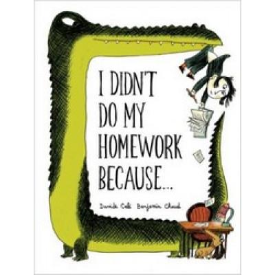 I Didn't Do My Homework Because…