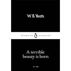 A Terrible Beauty Is Born