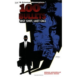 100 Bullets: First Shot, Last Call 1