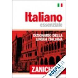 Italiano essenziale Dizionario della lingua italiana 33 000 voci 40 500 significati
