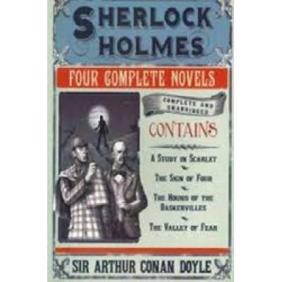 Sherlock Holmes: Four Complete Novels