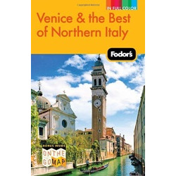 Fodor`s Venice & the Best of Northern Italy, 1st Edition