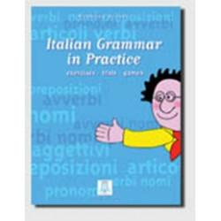 Italian grammar in practice. Exercises, tests, games English ed.