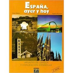 Espana, ayer y hoy. Apuntes de lengua y civilization Espanolas