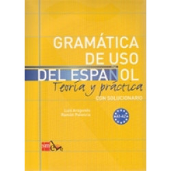 Gramatica de uso del Espanol Teoria y practica