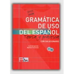 Gramatica De Uso Del Espanol para extranjeros. teoria y practica
