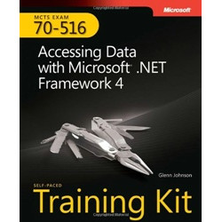 Accessing Data with Microsoft .NET Framework 4. Self–Paced Training Kit. MCTS Exam 70–516 + CD