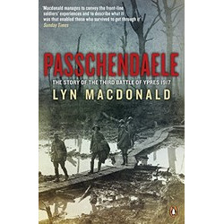 Passchendaele: The Story of the Third Battle of Ypres 1917