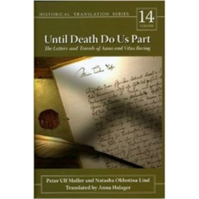 Until Death Do Us Part: The Letters and Travels of Anna and Vitus Bering