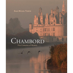Chambord: Five Centuries of Mystery
