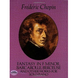 Fantazy in а F Minor, Barcarolle,Berceuse and other works foк solo piano
