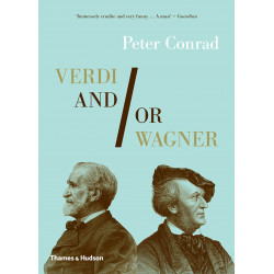 Verdi and/or Wagner: Two Men, Two Worlds, Two Centuries