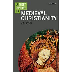 Short History of Medieval Christianity, A