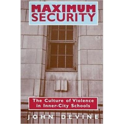 Maximum Security: Culture of Violence in Inner-city Schools