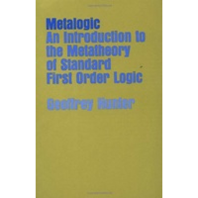 Metalogic: An Introduction to the Metatheory of Standard First Order Logic