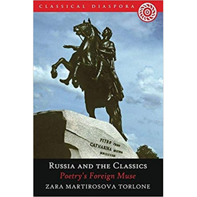 Russia and the Classics: Poetry's Foreign Muse