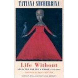 Life Without. Selected Poetry & Prose 1992-2003