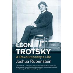 Leon Trotsky. A Revolutionary's Life