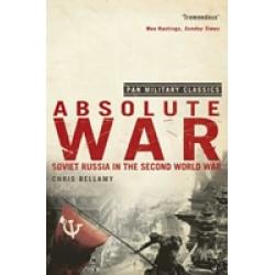 Absolute War. Soviet Russia in the Second World War