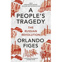 A People's Tragedy: The Russian Revolution