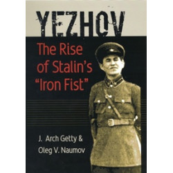 Yezhov. The Rise of Stalin's Iron Fist