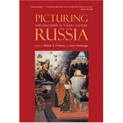 Picturing Russia. Explorations in Visual Culture(Уценка)