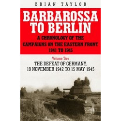 Barbarossa to Berlin: A Chronology of the Campaigns on the Eastern Front 1941-45: vol 2