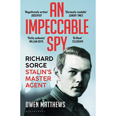 An Impeccable Spy: Richard Sorge, Stalin's Master Agent (Уценка)