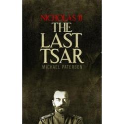 Nicholas II, the Last Tsar