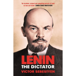 Lenin the Dictator: An Intimate Portrait
