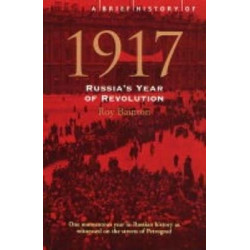 Brief History of 1917: Russia's Year of Revolution