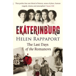Ekaterinburg. The Last Days of the Romanovs
